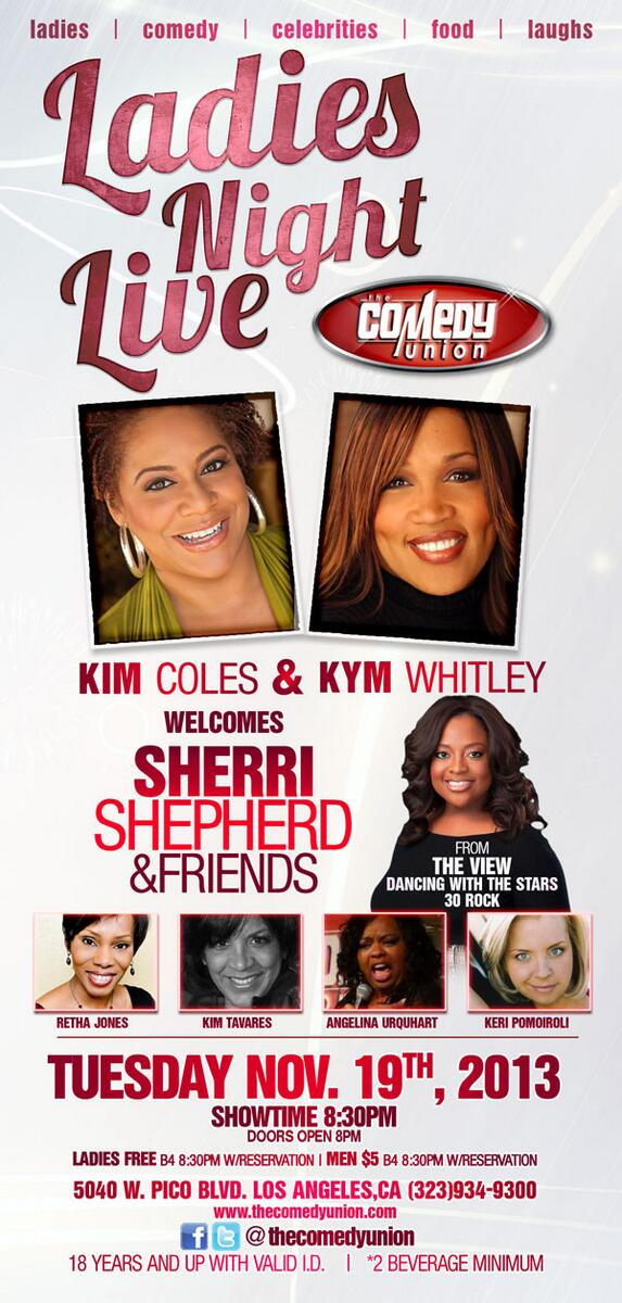 We laughing tonight with @SherriEShepherd @kimcoles  @kymwhitley and more..ladies free with reservation http://t.co/WxYwcPEDC5