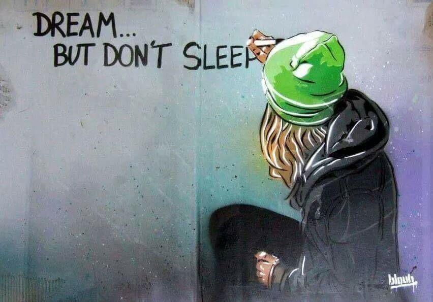 """Dream....but don't sleep"" #streetart by @BlouhArt http://t.co/Nznwzbityh"