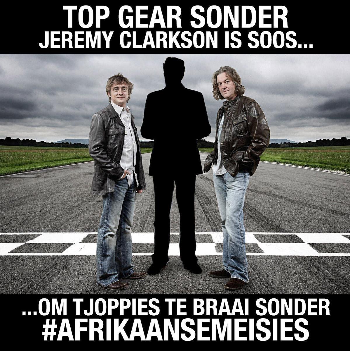 @GSGerhardSteyn #BringBackClarkson #AfrikaanseMeisies #BBC @JeremyClarkson @TopGearOnline  http://t.co/wrcIaQNsyw http://t.co/W7RY6zSqGN