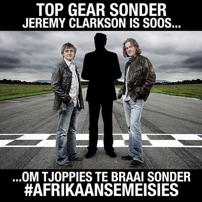 @BBC_TopGear #BringBackCarkson  (TG without @JeremyClarkson is like having a braai without #Afrikaansemeisies) http://t.co/IBB3yvSyux