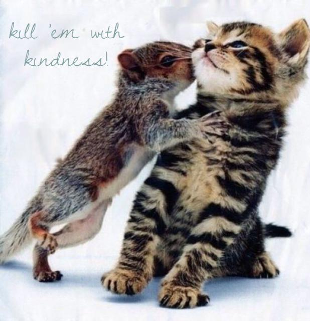 #EncourageEveryoneIn4Words Kill 'em with kindness. http://t.co/Vd1VrXxoIK