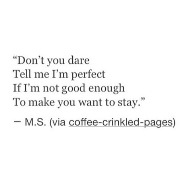 """Sad Quotes Not Good Enough: Quotes On Twitter: """"Don't You Dare Tell Me I'm Perfect If"""