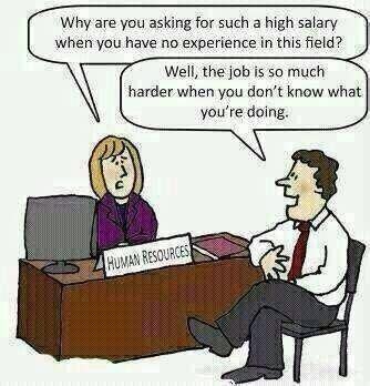 Great one - Why are you asking for such a high salary when you have no experience in this field ? http://t.co/Fv6E4mQBFA