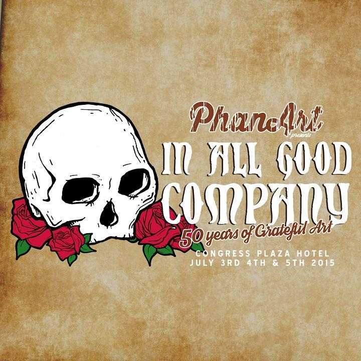 "PhanArt Presents has expanded ""In All Good Company"" to a 3-day event, July 3, 4, 5 at Congress Plaza Hotel #dead50 http://t.co/AOsNDIKUrl"