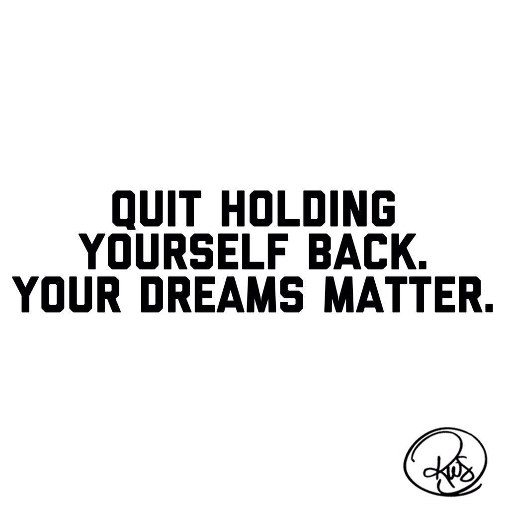 Quit holding yourself back. Your dreams matter. http://t.co/b324YnsELf http://t.co/Xlv6rgQjKU
