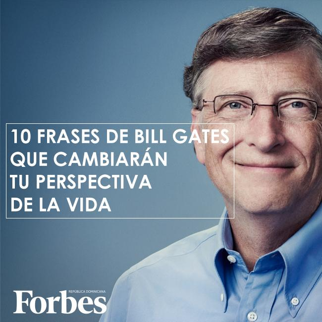 Forbes Rd On Twitter 10 Frases De Bill Gates Que Cambiarán