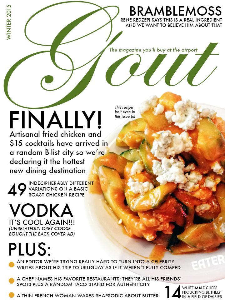 .@hels I love you  RT @Eater: Here's your new favorite food magazine: GOUT http://t.co/N5nkOYTttc http://t.co/6aiuZlZ7r0