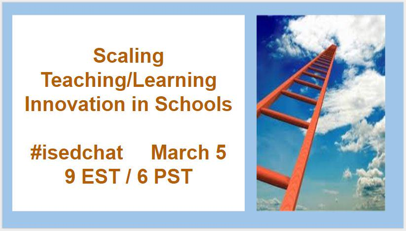 Here it comes! Tonight's #isedchat: Scaling Teaching/Learning Innovation in Schools! #sxswedu #edtechbridge #makered http://t.co/qhJQGF1ud8