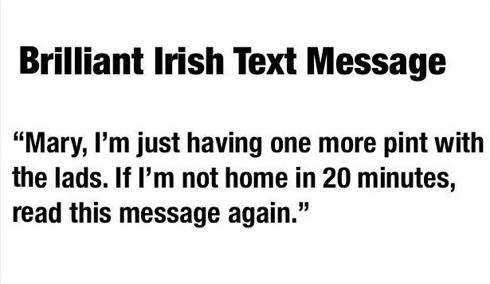 Irish hubby texts his wife http://t.co/s7soe8h7H4
