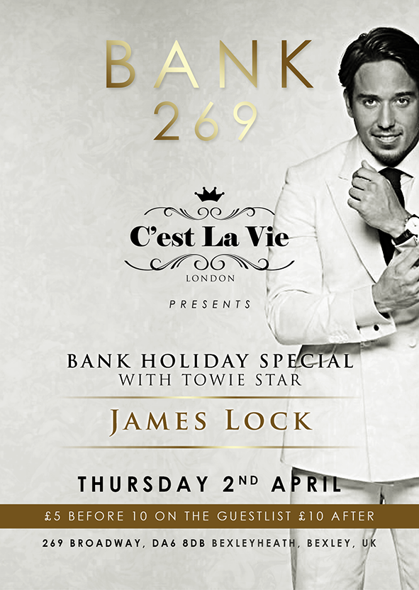 RT @BANK_269: Thursday 2nd April (no work Friday) @CestLaVieLondon host with TOWIE star @JamesLockie86! Tables now on sale. http://t.co/k6h…