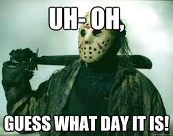 Happy Friday the 13th, horror fiends! #FridayThe13th http://t.co/UuKcIFrcIQ