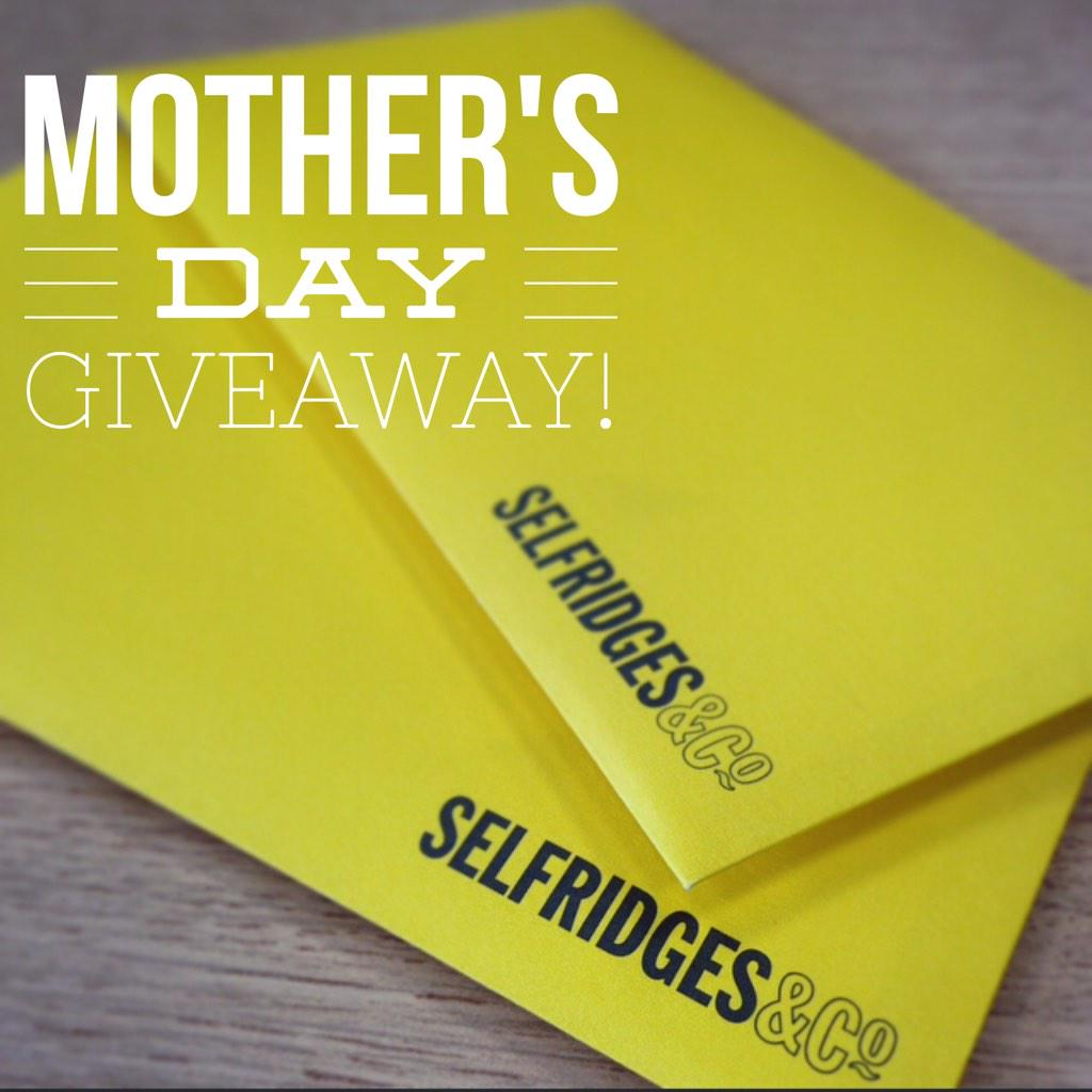 7d3b0133a7f2 to celebrate mothersday we re giving you the chance to win a 125 selfridges  voucher retweet