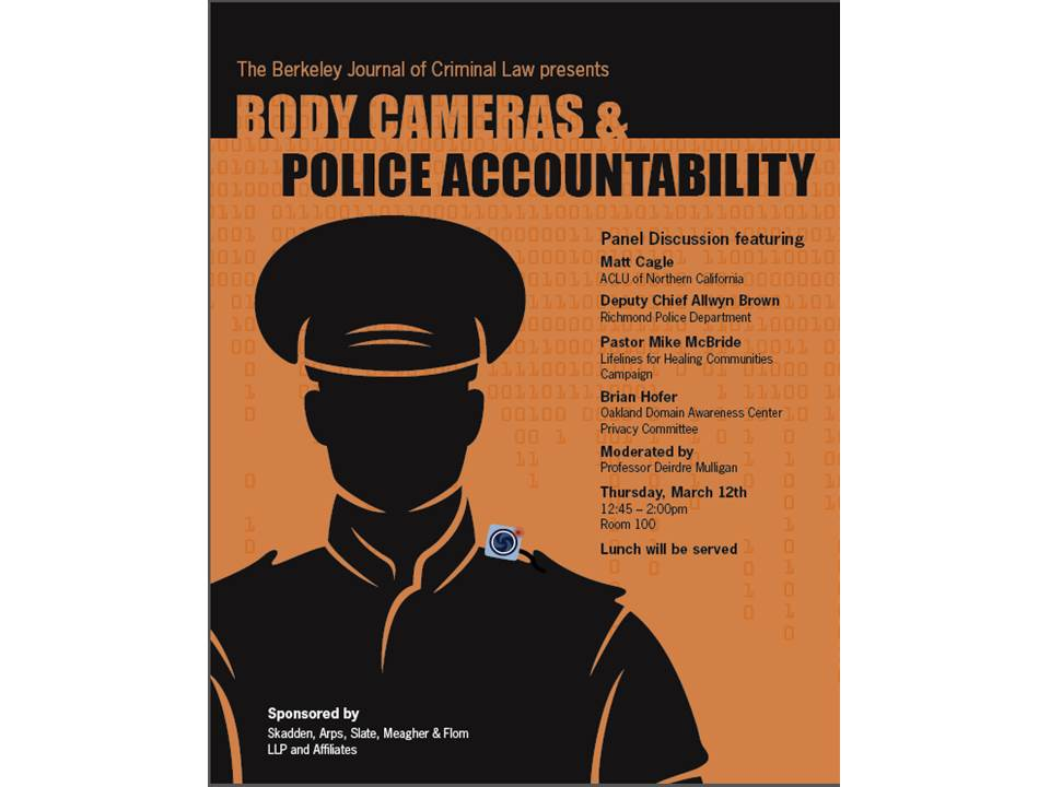 Body Cameras and Police Accountability @ Boalt Hall, Berkeley Law, Room 100, Bancroft & College | Berkeley | California | United States