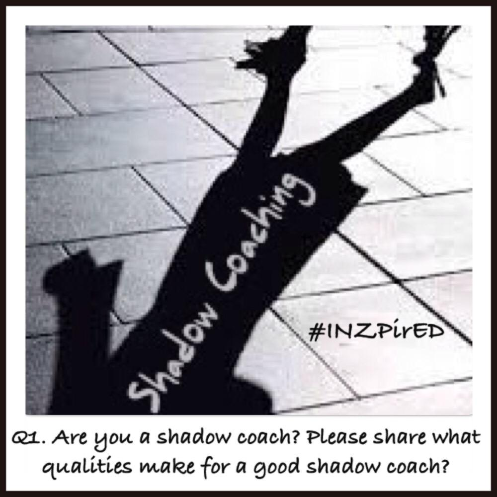 Q.Are you a shadow coach? Please share some key attributes a shadow coach must have #INZpirED http://t.co/D94CGFLiqS