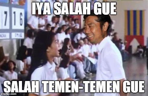 Image result for salah gue? Salah temen-temen gue?