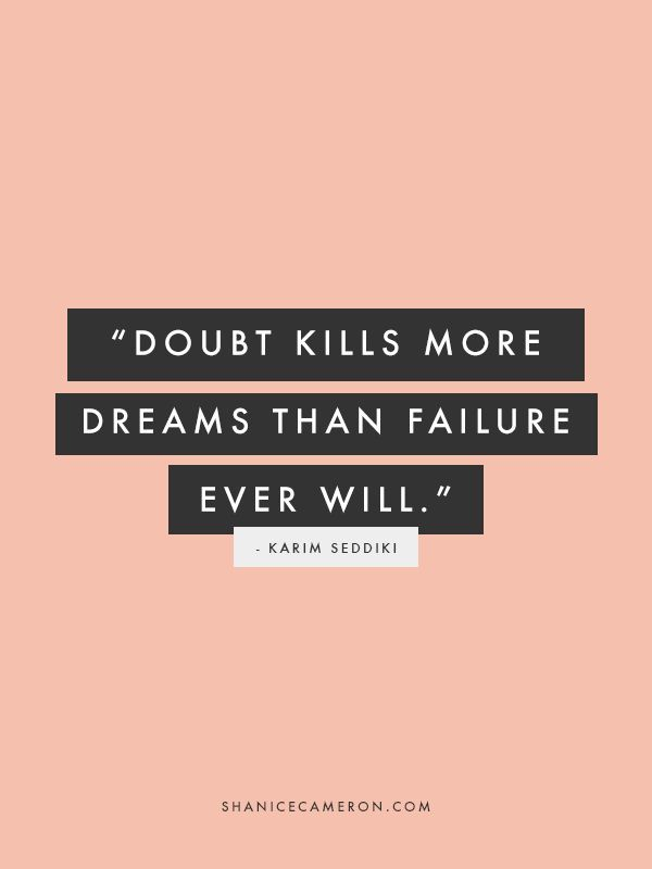 Doubt kills more dreams than failure ever will. http://t.co/4bGzmkYFih