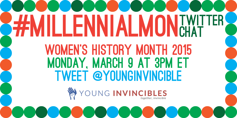 Coming up: #WomensHistoryMonth is taking over #MillennialMon! Chat with us starting at 3PM ET/12PM PT! http://t.co/IJ1nkqhv0z
