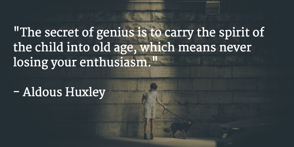 The secret of genius is to carry the spirit of the child into old age, which means never losing your enthusiasm http://t.co/pmwafrhdT1