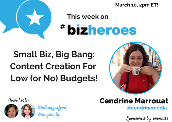 Looking for #content tips? Headed into #bizheroes w/ @cendrinemedia & the community. Join us in 10 minutes! #smallbiz http://t.co/4TNpaoRnCw