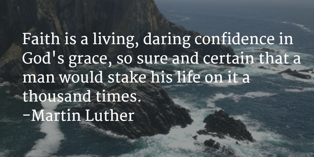 Faith is a living, daring confidence in God's grace. http://t.co/zau1glHTs6 via @LutheranCORE