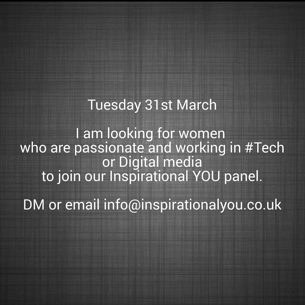 I am looking for women who are passionate & working in #Tech or Digital media for our Inspirational YOU panel. http://t.co/fxRWwH9nkr