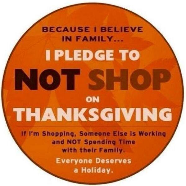 Say NO to @Walmart @JCPenny @Target @BestBuy shopping on #Thanksgiving. Holidays are for time with family. http://t.co/XJ4v8lyoe5