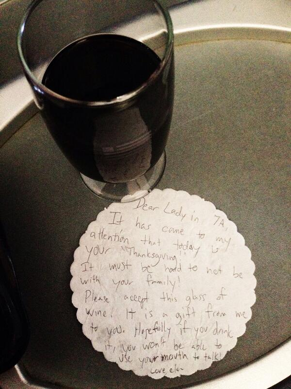 I sent the lady a glass of wine and a note http://t.co/GttnmQI25P