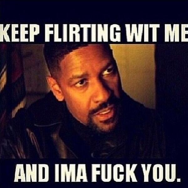 Keep flirting with me meme