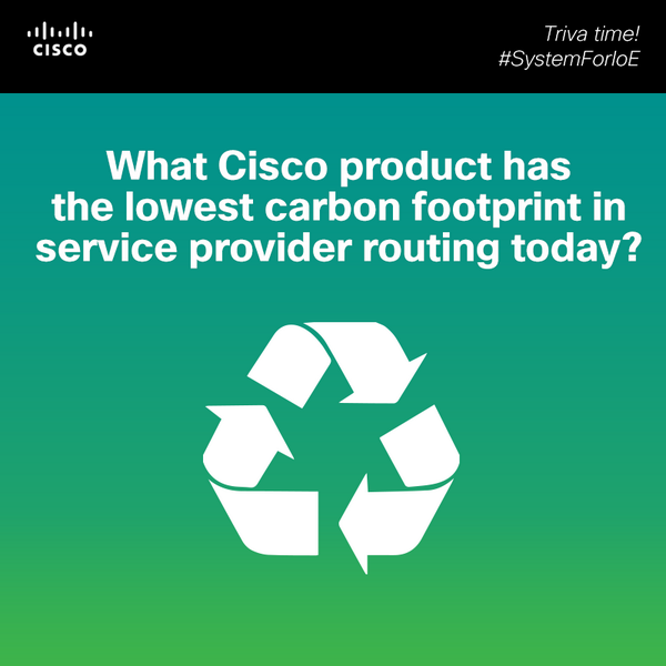 Trivia time! What Cisco product has the lowest carbon footprint in service provider routing today?  #SystemForIoE http://t.co/PV6ocQuFQn
