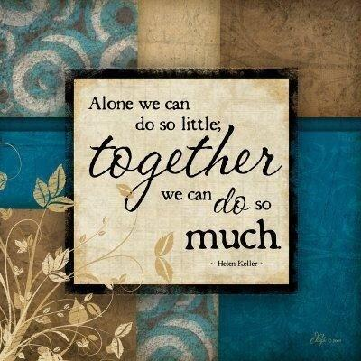 Alone We Can Do So Little Together We Can Do So Much Quote