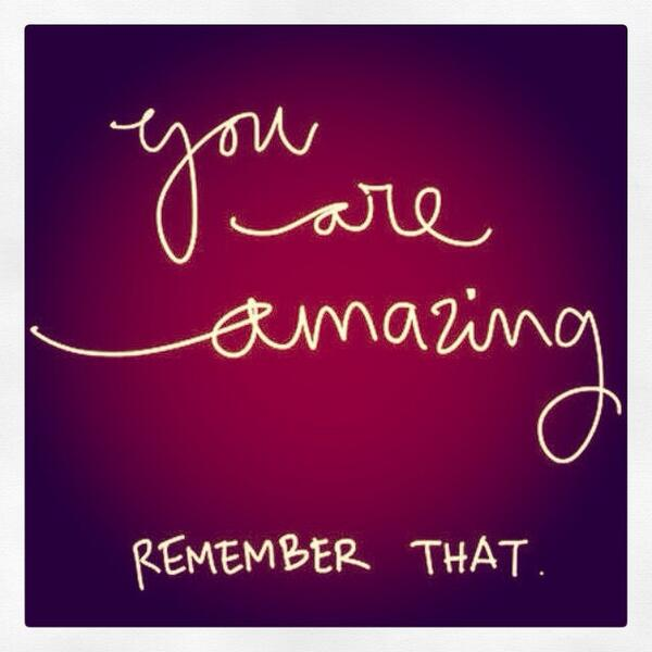 Matthew Krzan on Twitter: quot;You are Amazing! Remember that