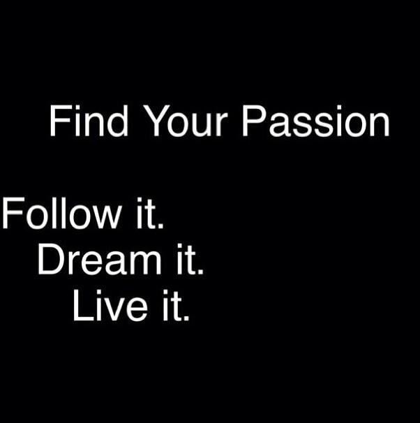 Good Morning, Happy Monday! Find your passion. Follow it. Dream it. Live it. #positiveThinking #believeInYourself http://t.co/fPR8T8Kmwt