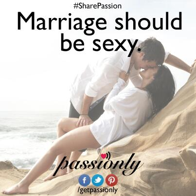 Twitter / GetPassionly: Marriage should be sexy. RT ...