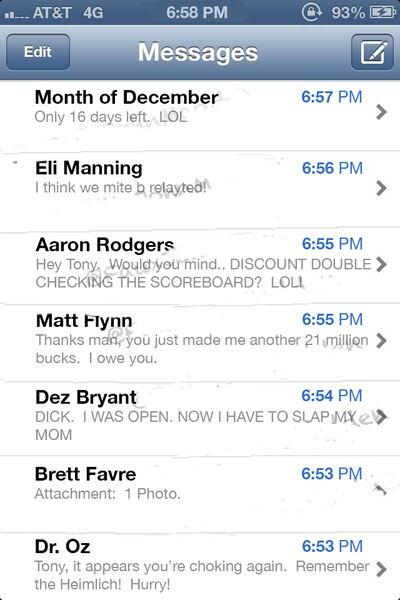 """@TheSportsMemes: BREAKING:  Tony Romo's text inbox revealed after 37-36 loss to Packers http://t.co/dg65lpWBTf"" 😂😂"