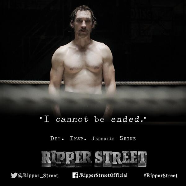 Ripper Street On Twitter You See I Cannot Be Ended Jedediah