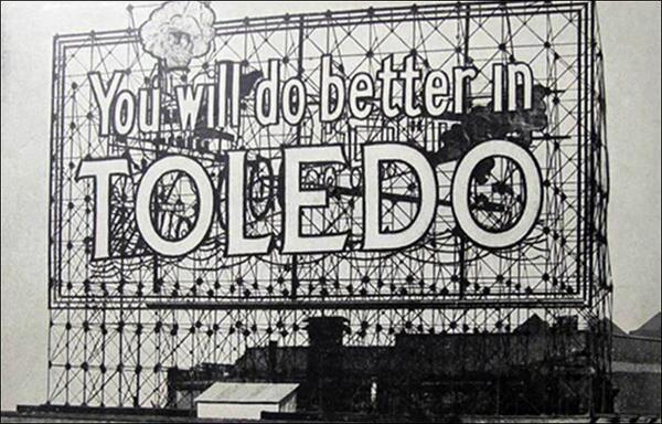 Today marks the 100th anniversary of the famed #YouWillDoBetterInToledo sign. Let's celebrate our Toledo heritage! http://t.co/S3JB4OZcRL
