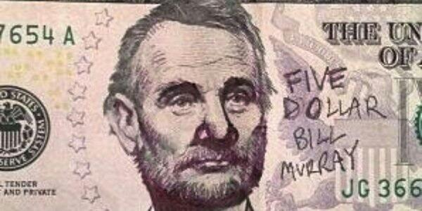 Five Dollar Bill Murray http://t.co/cuQ4ibi9cd