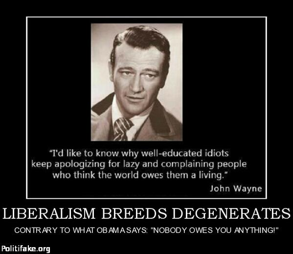 #LiberalismIn4Words John Wayne explains here ➨ http://t.co/7uNrQb243A