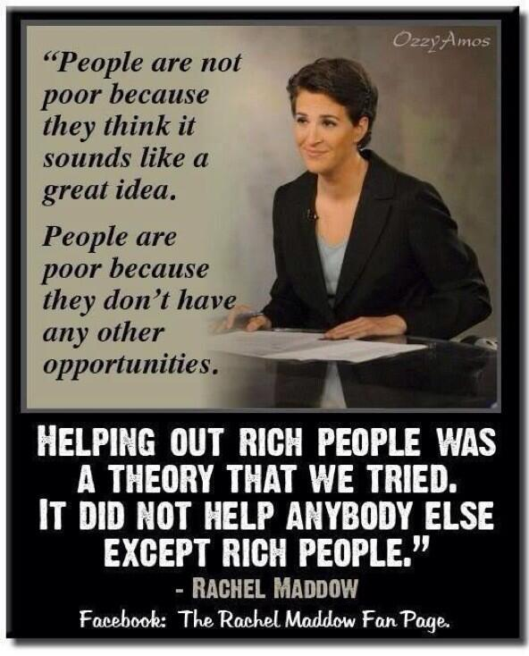 "Rachel Maddow: ""Helping Our Rich People Was A Theory That ..."