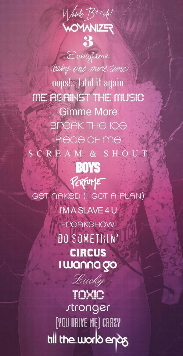 Show starts in 1 min. Here's the complete set list.   #PieceOfMe #PlanetBritney @britneyspears http://t.co/YuMUbItoaq