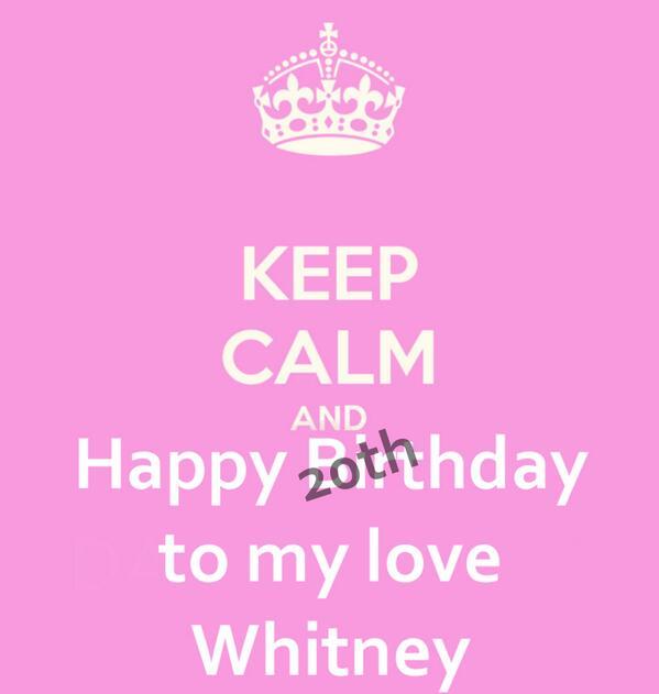 Xxxwhitney Gefeliciteerd Met Je 20ste Verjaardag Lieverd Ik Houvan