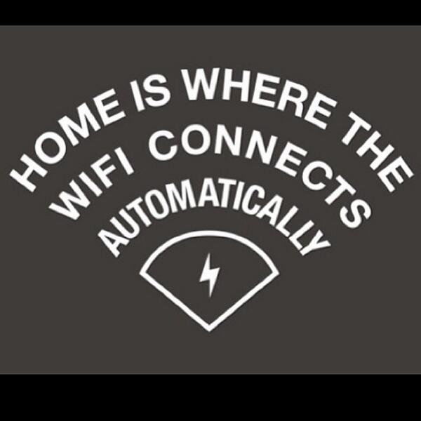 """@sage_cupo RT @jaypalter: Home is where the wifi connects automatically. http://t.co/sG66aJR3Wh"""