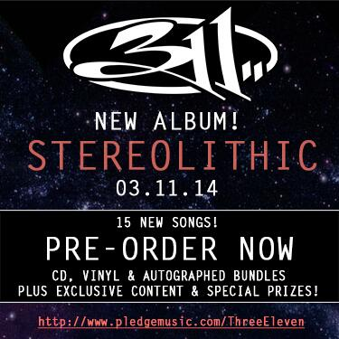 311: NEW ALBUM PRE-ORDER FOR 'STEREOLITHIC' NOW LAUNCHED! 15 new songs! & more! http://t.co/dgYtbrO7DY See flyer: http://t.co/28BW1SNwFc