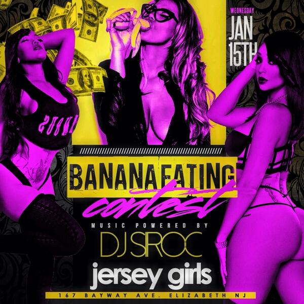 "Tonight ""The Banana Eating"" Contest @ Jersey Girls 167 Bayway Ave Elizabeth NJ 8pm-2am"