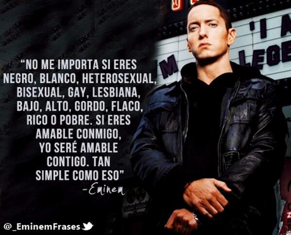 Frases De Eminem No Twitter Si Eres Amable Conmigo Yo