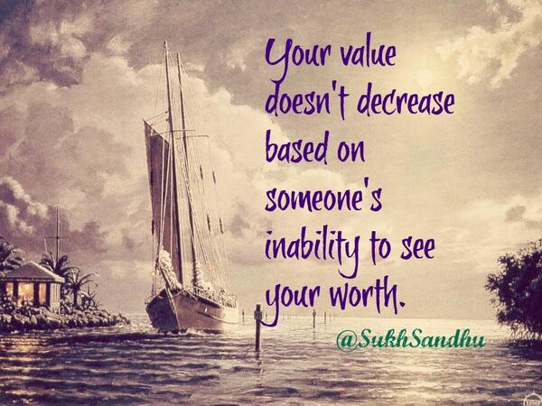 Sukh Sandhu On Twitter Your Value Doesnt Decrease Based On