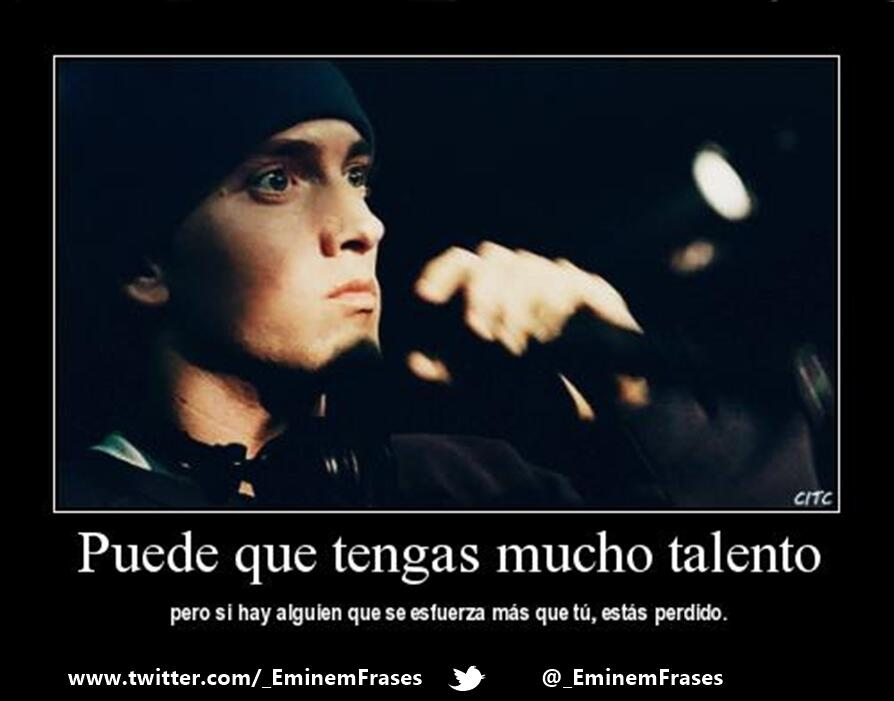 Frases De Eminem On Twitter Puede Que Tengas Mucho Talento