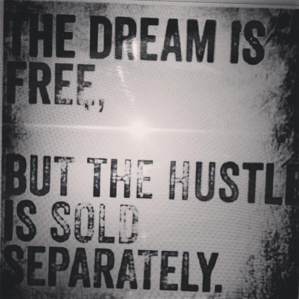 The Dream is Free,.... But the Hustle is Sold Separately. @rickyrozay http://t.co/uAes0EZ1e3
