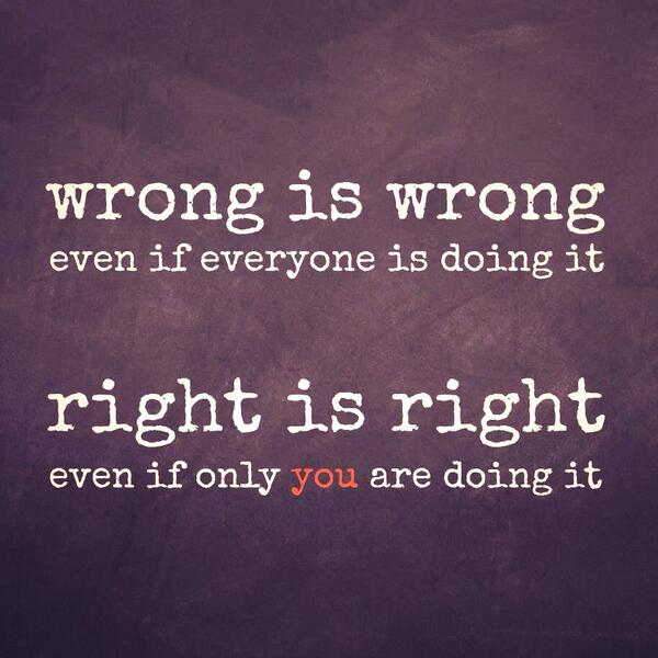 sometimes the Right thing to do is hard but still the right thing to do #staystrong  #keepgoodgoing #wisdom http://t.co/f1agoKEVhu