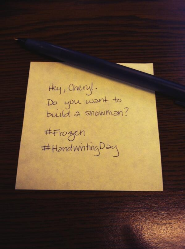 ".@nhcheryl #HandwritingDay Will someone go see ""Frozen"" with me? I volunteer babysitting services. I have references http://t.co/wMsbWQWXtK"